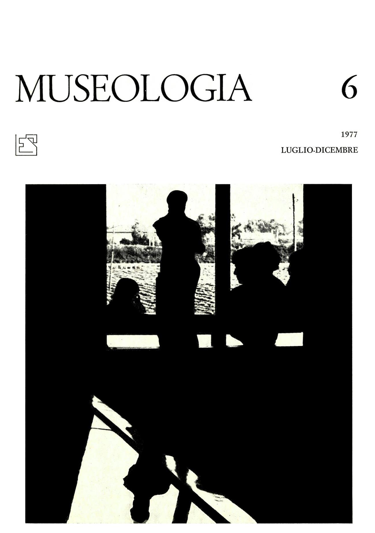 Museologia n°6, Luglio-Dicembre 1977