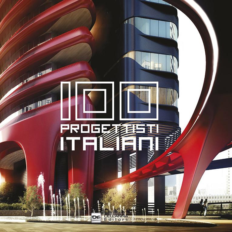 100 Progettisti Italiani - Riccardo Dell'Anna Editore srl, Milano, 2013