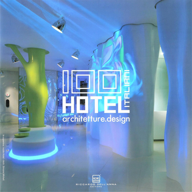 100 Hotel Italiani - Riccardo Dell'Anna Editore srl, Milano, 2016